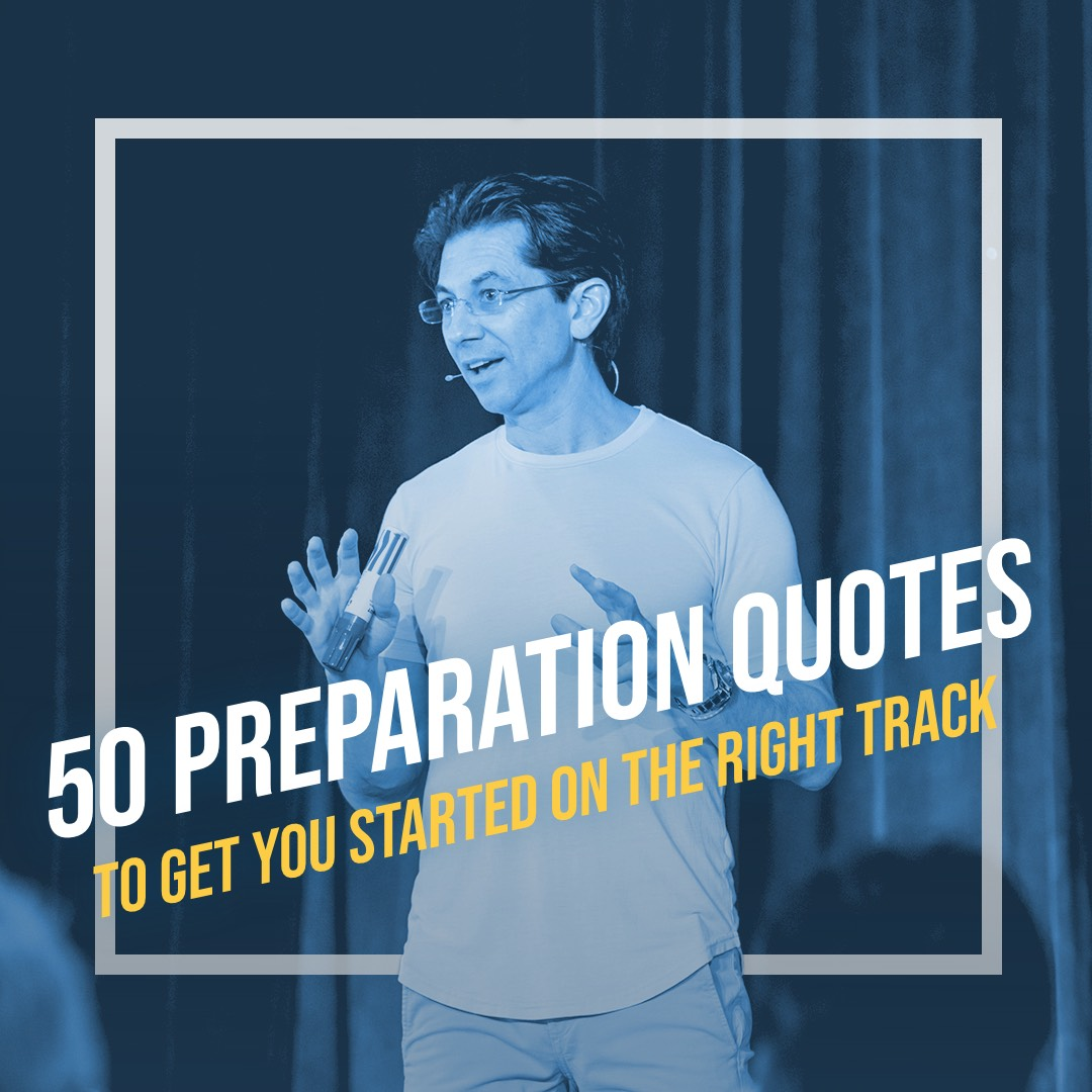 50 Preparation Quotes to Get You Started on the Right Track
